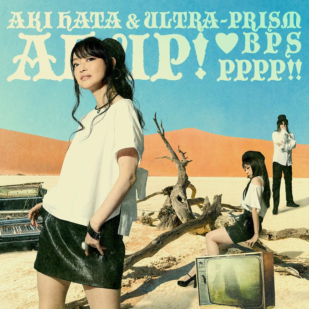 AH, UP! / AKI HATA & ULTRA-PRISM